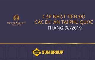 Cập nhật tiến độ xây dựng các dự án tại Phú Quốc của Sun Group vào tháng 8/2019.