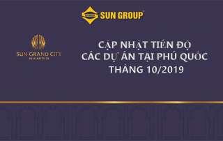 Tiến độ xây dựng các dự án của Sun Group tại Nam Phú Quốc vào tháng 10/2019.