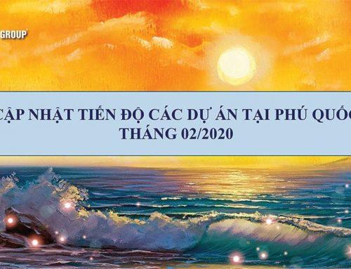Tiến Độ Các Dự Án Của SunGroup Tại Phú Quốc Tháng 02/2020